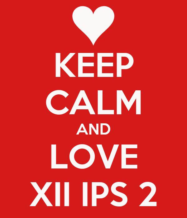 KEEP CALM AND LOVE XII IPS 2