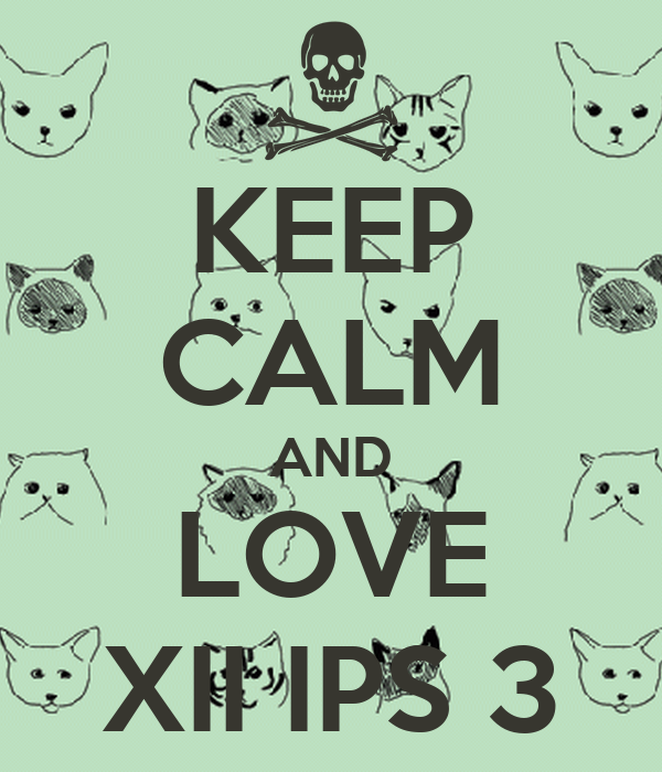KEEP CALM AND LOVE XII IPS 3