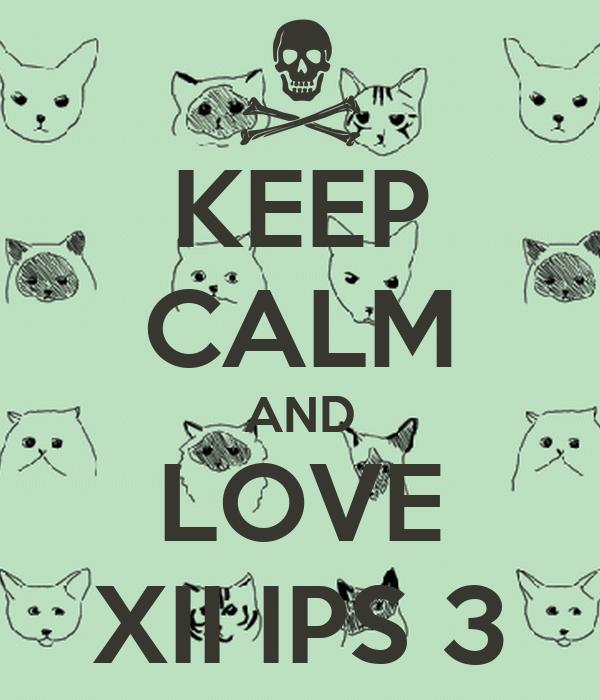 KEEP CALM AND LOVE XII IPS 3