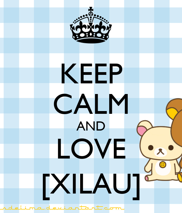 KEEP CALM AND LOVE [XILAU]
