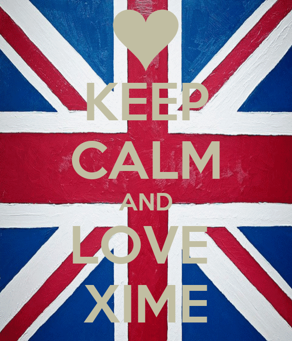 KEEP CALM AND LOVE  XIME