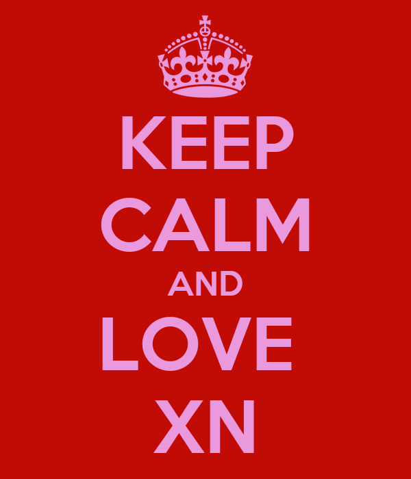 KEEP CALM AND LOVE  XN