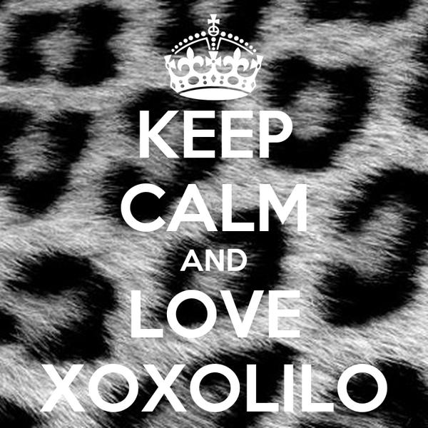 KEEP CALM AND LOVE XOXOLILO
