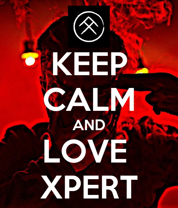 KEEP CALM AND LOVE  XPERT
