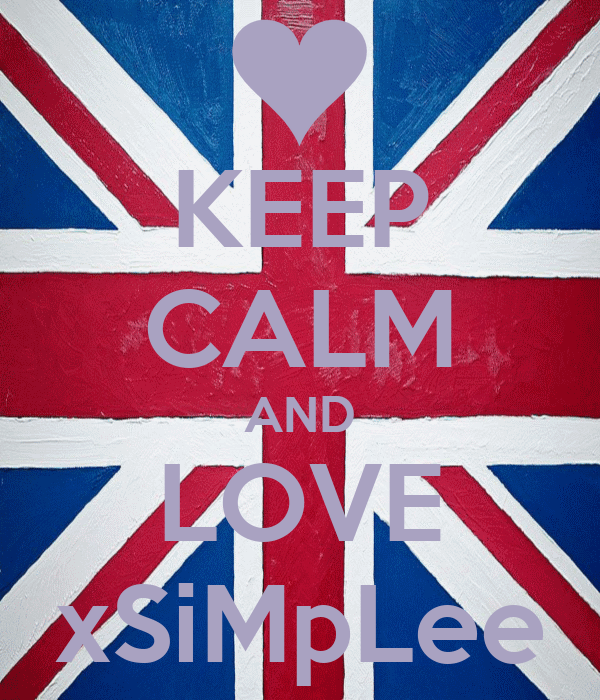 KEEP CALM AND LOVE xSiMpLee