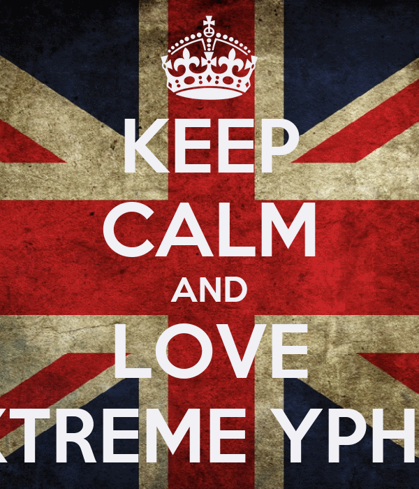 KEEP CALM AND LOVE XTREME YPHB