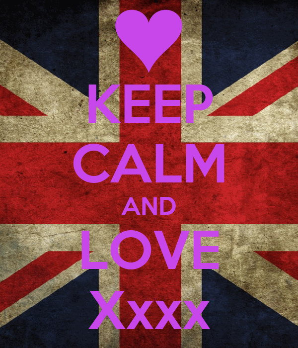 KEEP CALM AND LOVE Xxxx