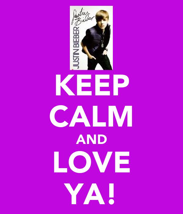 KEEP CALM AND LOVE YA!