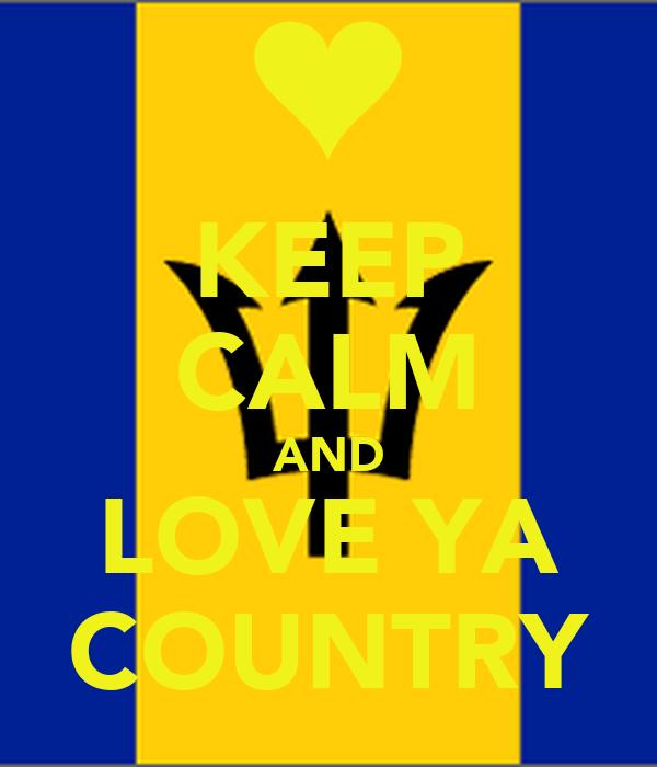 KEEP CALM AND LOVE YA COUNTRY