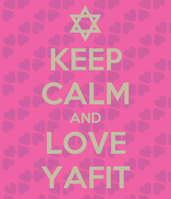 KEEP CALM AND LOVE YAFIT