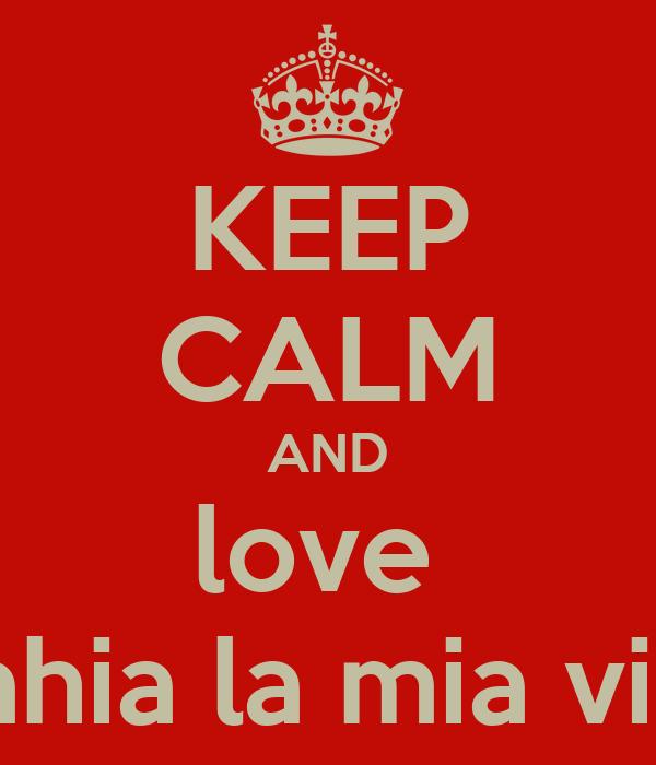 KEEP CALM AND love  yahia la mia vita