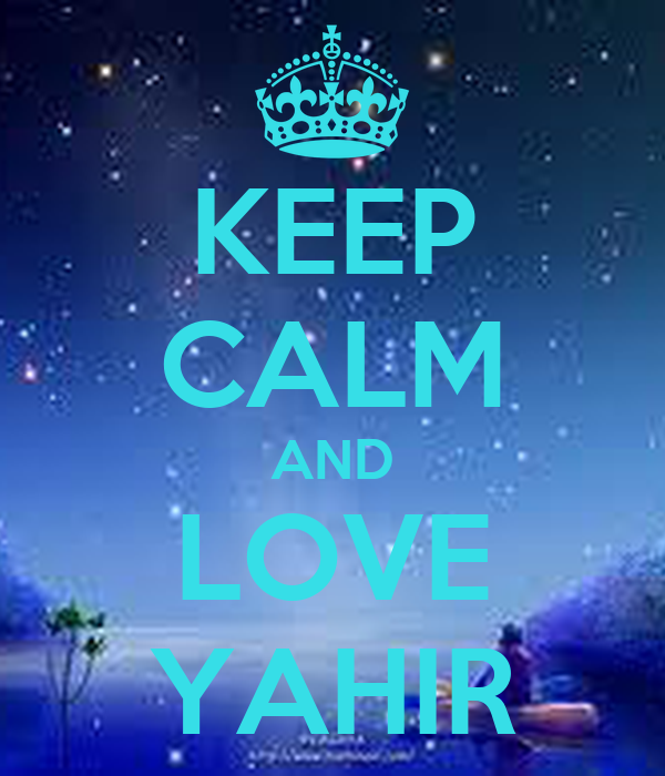 KEEP CALM AND LOVE YAHIR