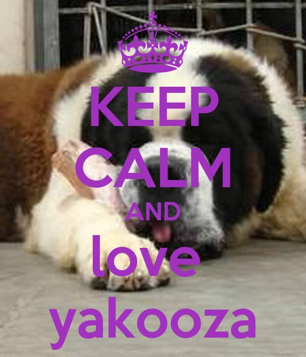 KEEP CALM AND love  yakooza