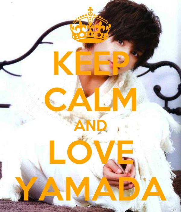 KEEP CALM AND LOVE YAMADA
