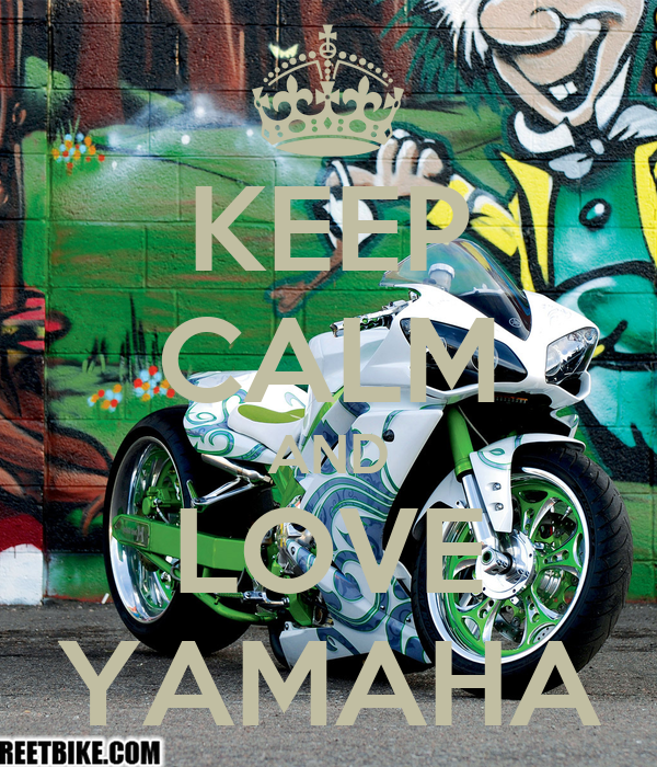 KEEP CALM AND LOVE YAMAHA