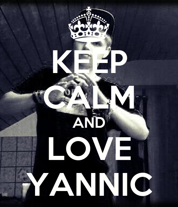 KEEP CALM AND LOVE YANNIC