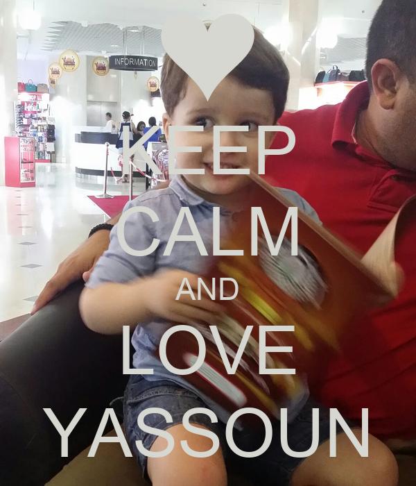 KEEP CALM AND LOVE YASSOUN