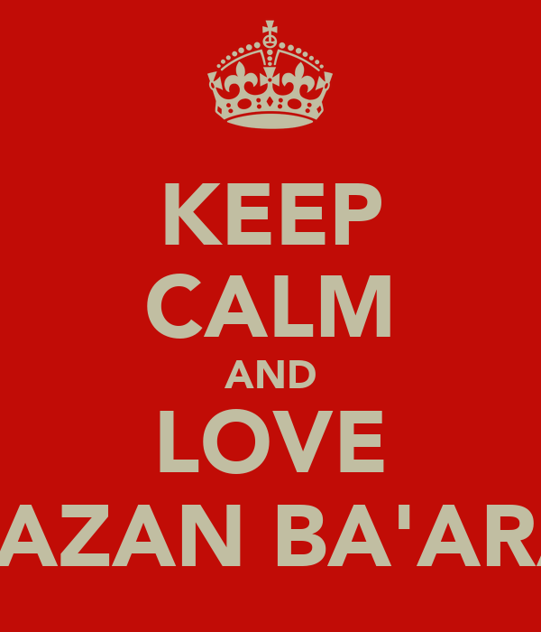 KEEP CALM AND LOVE YAZAN BA'ARA
