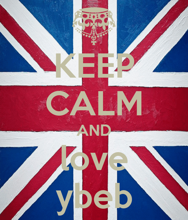 KEEP CALM AND love ybeb