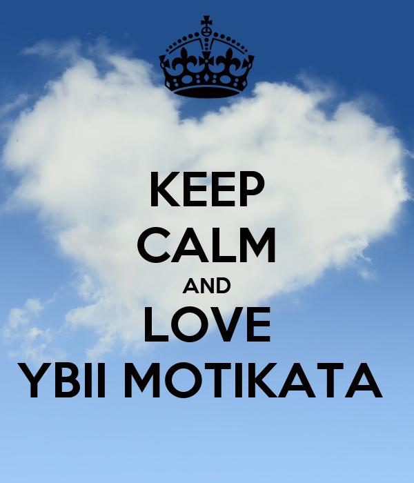 KEEP CALM AND LOVE YBII MOTIKATA
