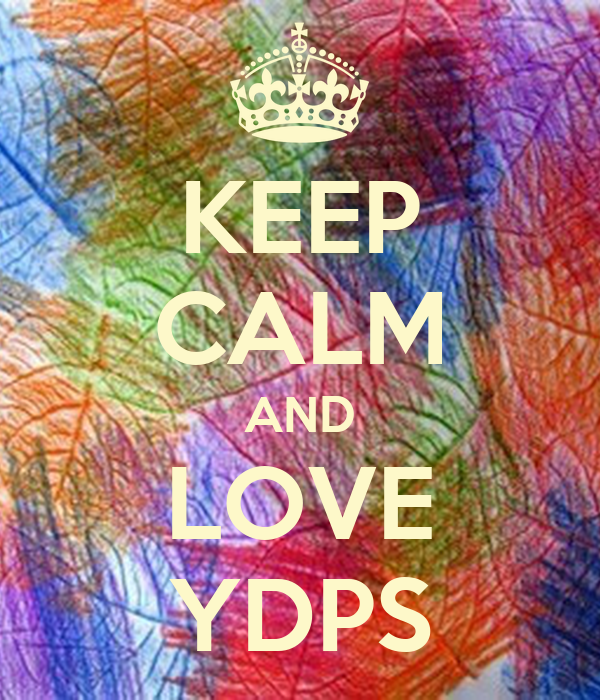 KEEP CALM AND LOVE YDPS