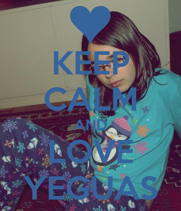 KEEP CALM AND LOVE YEGUAS