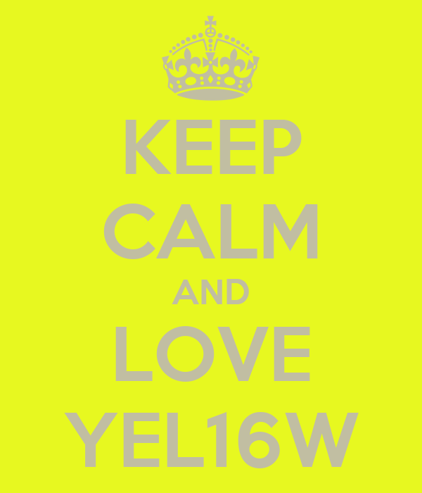 KEEP CALM AND LOVE YEL16W