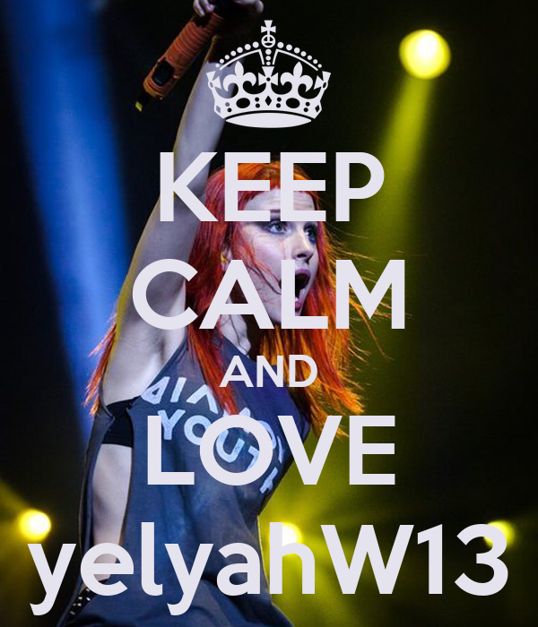 KEEP CALM AND LOVE yelyahW13