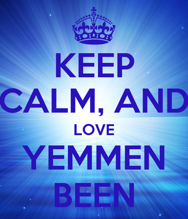 KEEP CALM, AND LOVE YEMMEN BEEN