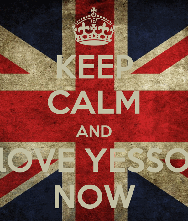 KEEP CALM AND lOVE YESSO NOW