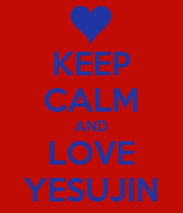KEEP CALM AND LOVE YESUJIN