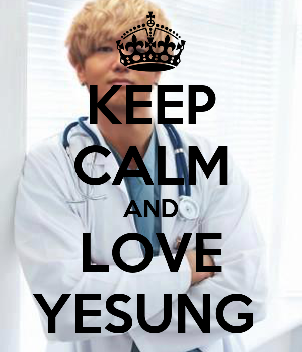 KEEP CALM AND LOVE YESUNG