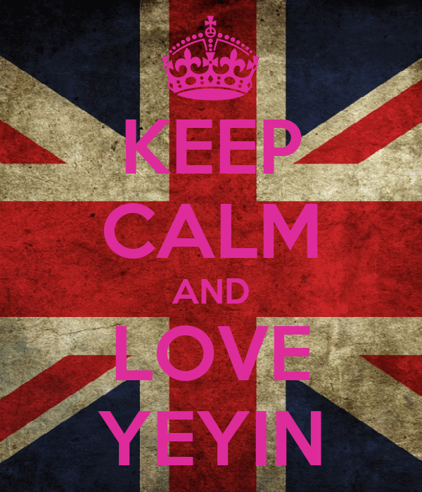 KEEP CALM AND LOVE YEYIN