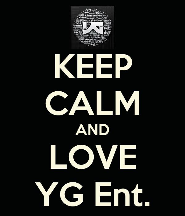KEEP CALM AND LOVE YG Ent.