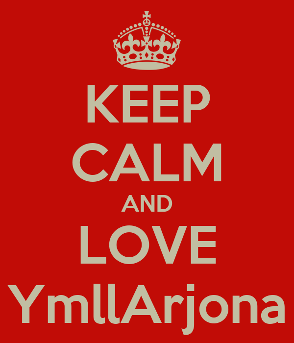 KEEP CALM AND LOVE YmllArjona
