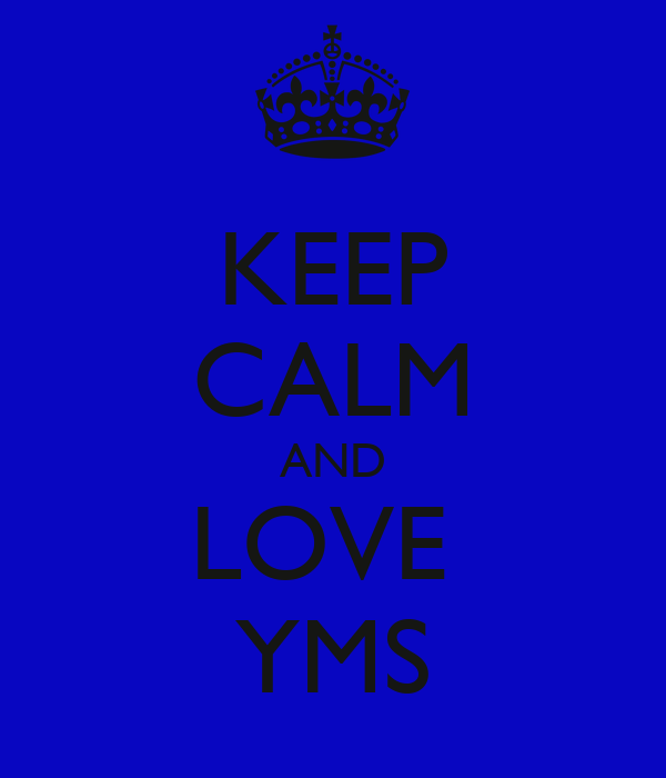 KEEP CALM AND LOVE  YMS