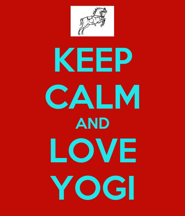 KEEP CALM AND LOVE YOGI