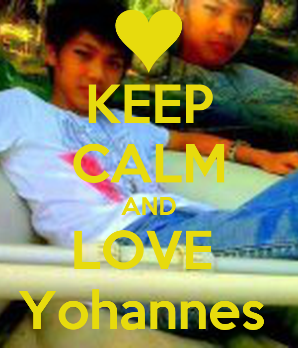 KEEP CALM AND LOVE  Yohannes