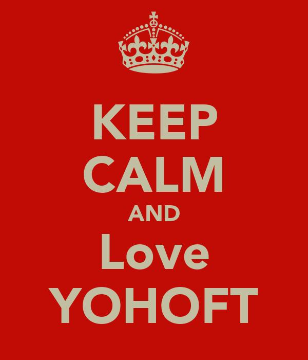 KEEP CALM AND Love YOHOFT