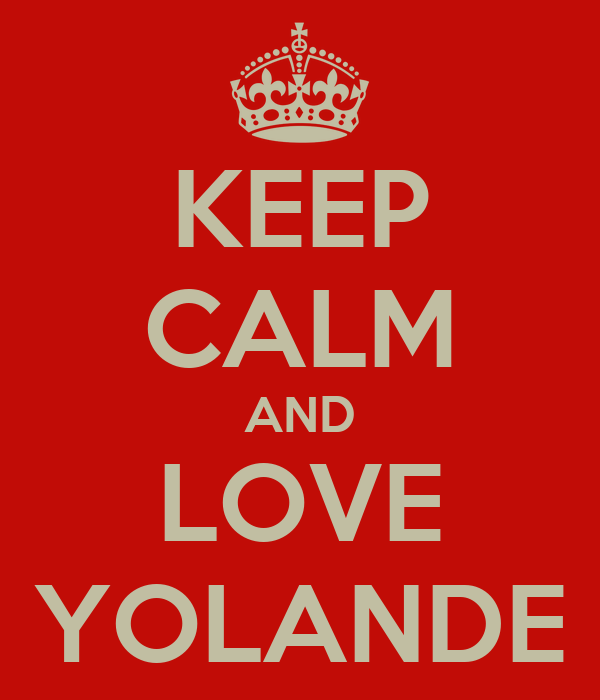 KEEP CALM AND LOVE YOLANDE