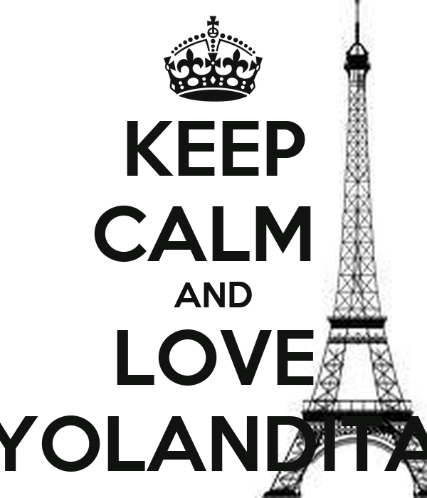 KEEP CALM  AND LOVE YOLANDITA