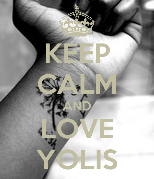 KEEP CALM AND LOVE YOLIS