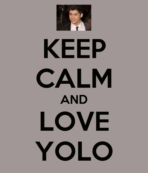 KEEP CALM AND LOVE YOLO