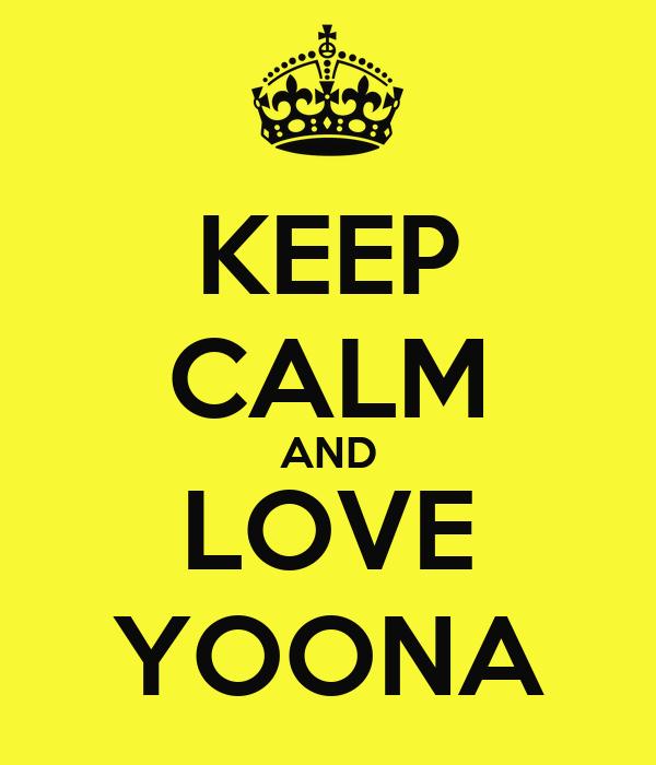 KEEP CALM AND LOVE YOONA