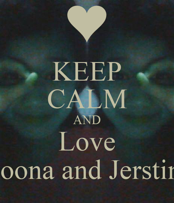 KEEP CALM AND Love Yoona and Jerstine