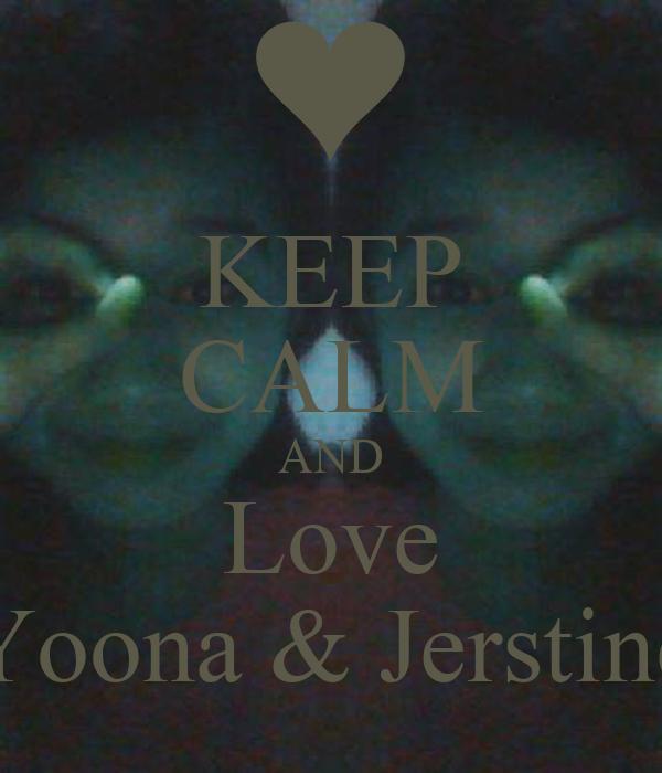 KEEP CALM AND Love Yoona & Jerstine