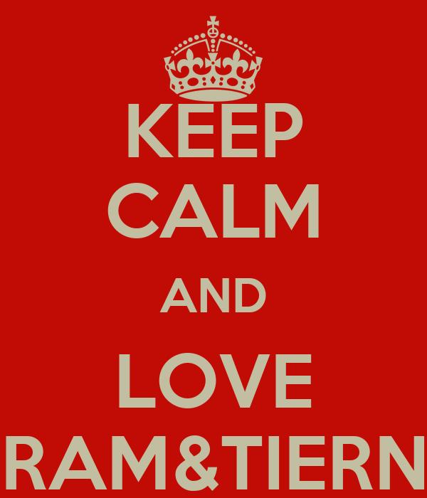 KEEP CALM AND LOVE YORAM&TIERNAN