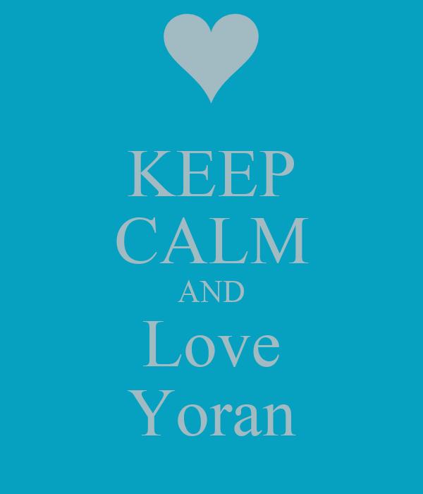 KEEP CALM AND Love Yoran