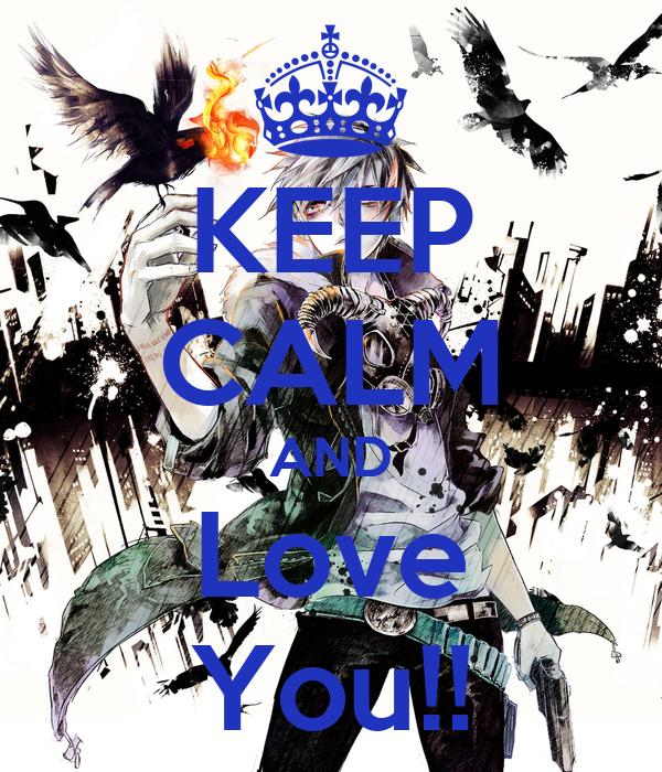 KEEP CALM AND Love You!!