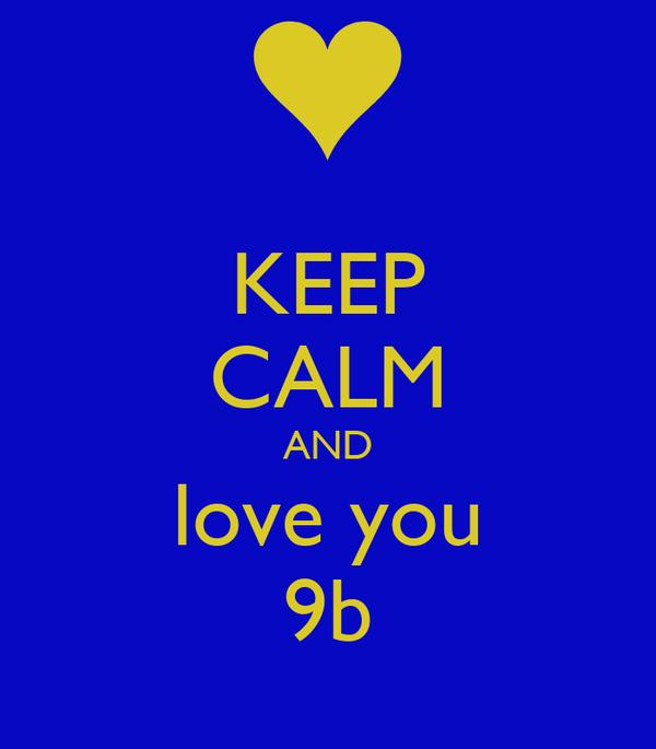 KEEP CALM AND love you 9b